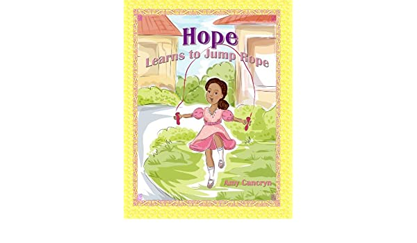 Children's Book: Hope Learns to Jump Rope (A Rhyming