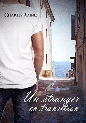 Un étranger en transition (Homoromance) par Charles Raines