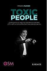 TOXIC PEOPLE: Come gestire al meglio la relazione con persone difficili per aumentare l'autostima e vivere sereni. Formato Kindle