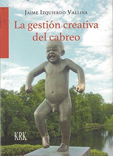La gestión creativa del cabreo por Jaime Izquierdo Vallina