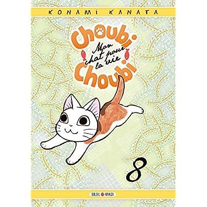 Choubi-Choubi, Mon chat pour la vie 08