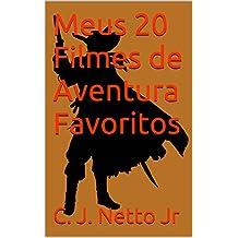 Meus 20 Filmes de Aventura Favoritos (Portuguese Edition)