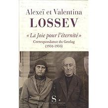 """""""La joie pour l'éternité"""" : Correspondance du Goulag (1931-1933)"""