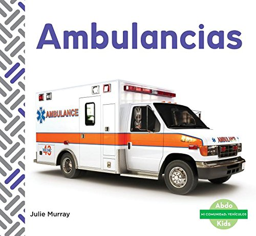 SPA-AMBULANCIAS (AMBULANCES) (Mi comunidad: Vehículos/ My Community: Vehicles) por Julie Murray