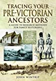 Tracing Your Pre-Victorian Ancestors: A Guide to Research Methods for Family Historia...