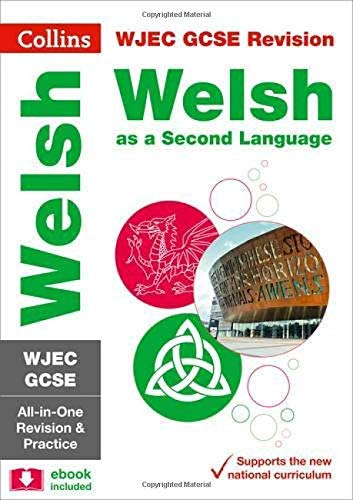 WJEC GCSE Welsh Second Language All-in-One Revision and Practice (Collins GCSE Revision) (English Edition)
