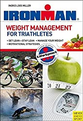 Weight Management for Triathletes: When Training is Not Enough (Ironman)