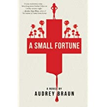 A Small Fortune (Fortune Series) by Audrey Braun (2012-02-14)