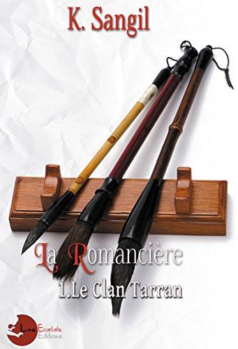 La Romancière: 1. Le Clan Tarran par [Sangil, K.]
