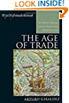 The Age of Trade: The Manila Galleons...
