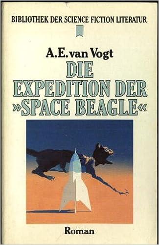 A. E. van Vogt - Die Expedition der Space Beagle