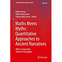 Maths Meets Myths: Quantitative Approaches to Ancient Narratives (Understanding Complex Systems) (English Edition)