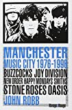 Manchester music city 1976-1996 : Buzzcocks, Joy Division, The Fall, New Order, The Smiths, The Stone Roses, Happy Mondays, Oasis,...