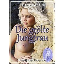 Die geölte Jungfrau - 12 erotische Häppchen