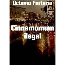 Cinnamomum ilegal (Portuguese Edition)