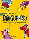 Dragonario: Un catálogo de dragonas y dragones