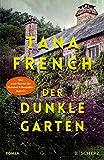 Der dunkle Garten: Roman von Tana French