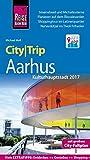 Reise Know-How CityTrip Aarhus (Kulturhauptstadt 2017): Reiseführer mit Stadtplan und kostenloser Web-App