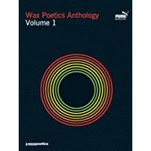 Wax Poetics Anthology Volume 1