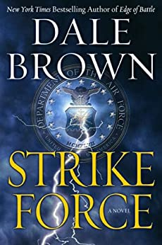 Strike Force (Patrick McLanahan Book 13) by [Brown, Dale]