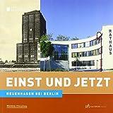 Einst und Jetzt - Neuenhagen bei Berlin - Jutta Skotnicki