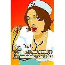 L'ultimo giorno frenetico sull'ambulanza sovietica