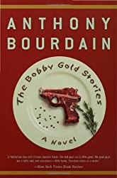 The Bobby Gold Stories by Anthony Bourdain (2004-06-19)