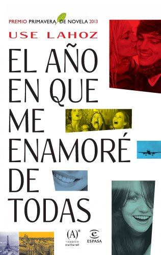 el-ano-en-que-me-enamore-de-todas-premio-primavera-de-novela-2013