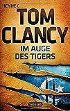 Im Auge des Tigers: Ein Jack Ryan Roman von Tom Clancy (13. August 2012) Taschenbuch