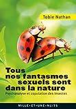 Tous nos fantasmes sexuels sont dans la nature - Psychanalyse et copulation des insectes