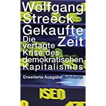 Gekaufte Zeit: Die vertagte Krise des demokratischen Kapitalismus (suhrkamp taschenbuch wissenschaft)