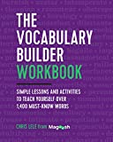 #4: The Vocabulary Builder Workbook: Simple Lessons and Activities to Teach Yourself Over 1,400 Must-Know Words