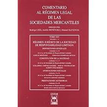 Régimen Jurídico de la Sociedad de Responsabilidad Limitada. Tomo XIV volumen 1 A (Comentario al Régimen Legal de las Sociedades Mercantiles)