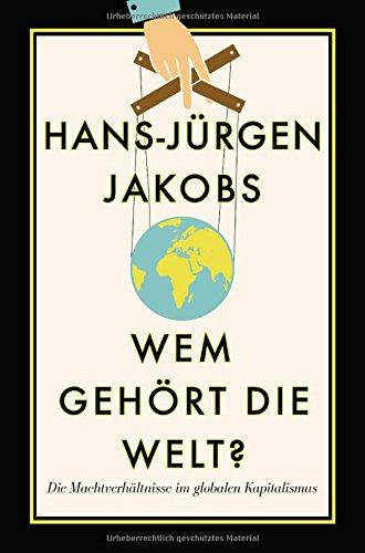 wem-gehort-die-welt-die-machtverhaltnisse-im-globalen-kapitalismus