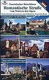 Romantische Straße: Vom Main  zu den Alpen Deutsch