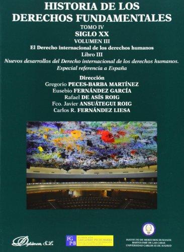 Historia de los Derechos Fundamentales. Tomo IV. Vol.III.Libro III. Siglo XX. Nu: 4 por Gregorio Peces-Barba Martínez