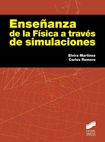Enseñanza de la Física a través de simulaciones (Manuales científico-técnicos nº 15) por Elvira/Romero, Carlos Martínez