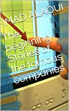 The beginning Stories of the famous companies (English Edition)