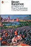 #4: A History of the Crusades I: The First Crusade and the Foundation of the Kingdom of Jerusalem (Penguin Modern Classics)