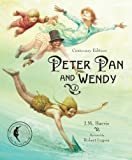 Peter Pan and Wendy: Centenary Edition (Sterling Illustrated Classics) by J. M. Barrie (2010-08-03)