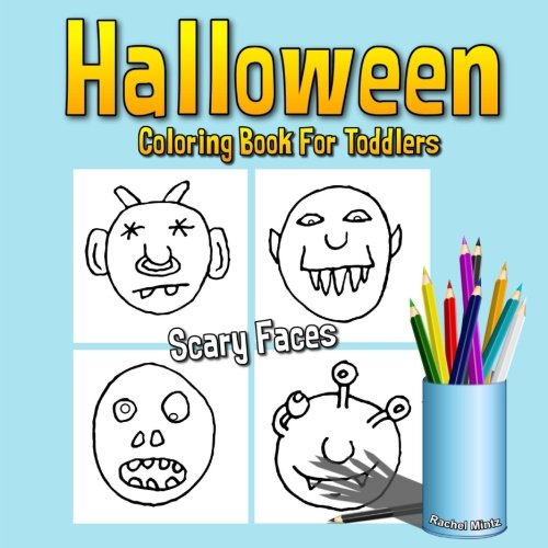 Halloween Coloring Book For Toddlers - SCARY FACES: Doodle Art - Monsters Faces for Boys & Girls Ages 2-4 (Coloring Books For Kids)