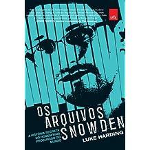 Os Arquivos Snowden. A História Secreta Do Homem Mais Procurado Do Mundo (Em Portuguese do Brasil)