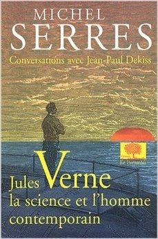 Jules Verne : La science et l'homme contemporain de Michel Serres,Jean-Paul Dekiss ( 28 octobre 2003 )