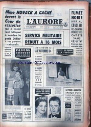 AURORE (L') [No 5846] du 21/06/1963 - MME NOVACK A GAGNE DEVANT LA COUR DE CASSATION - ON LUI REND LE PETIT DIDIER - SERVICE MILITAIRE REDUIT A 16 MOIS - FUMEE NOIRE AU CONCLAVE - LES 4 1ERS VOTES ONT ETE SANS RESULTAT - LE CARDINAL MONTINI - LE TOUR - ANQUETIL.