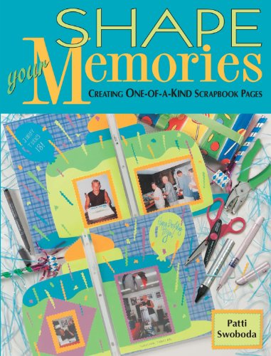 Shape Your Memories: Creating One-of-a-Kind Scrapbook Pages (English Edition) -
