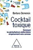 Telecharger Livres Cocktail toxique Comment les perturbateurs endocriniens empoisonnent notre cerveau (PDF,EPUB,MOBI) gratuits en Francaise