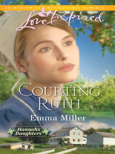 Courting Ruth Hannah S Daughters Book 1
