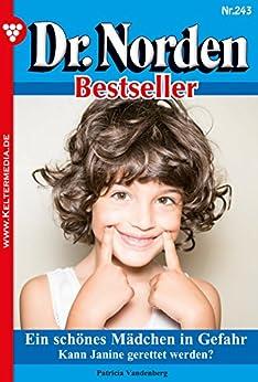 Dr. Norden Bestseller 243 - Arztroman: Ein schönes Mädchen in Gefahr