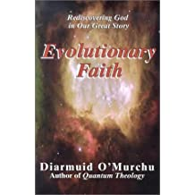 Evolutionary Faith: Rediscovering God in Our Great Story by Diarmuid O Murchu (2002-10-03)