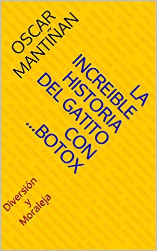 LA INCREIBLE HISTORIA DEL GATITO CON ...BOTOX: Diversión y Moraleja